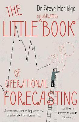 The Little (illustrated) Book of Operational Forecasting by Dr Steve Morlidge image
