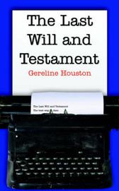 The Last Will and Testament by Gereline Houston image