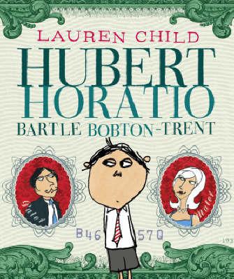 Hubert Horatio Bartle Bobton-Trent by Lauren Child image