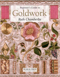 Beginner's Guide to Goldwork by Ruth Chamberlin image