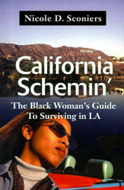 California Schemin': The Black Woman's Guide to Surviving in LA by Nicole D Sconiers image