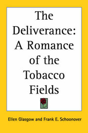The Deliverance: A Romance of the Tobacco Fields by Ellen Glasgow image