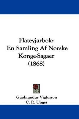 Flateyjarbok: En Samling Af Norske Konge-Sagaer (1868) by C R Unger image