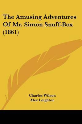 The Amusing Adventures Of Mr. Simon Snuff-Box (1861) by Charles Wilson image