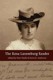 The Rosa Luxemburg Reader by Kevin Anderson image