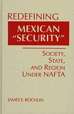 Redefining Mexican Security by James Rochlin