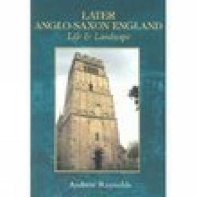 Later Anglo-Saxon England by Leonard C. Reynolds