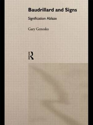 Baudrillard and Signs by Gary Genosko