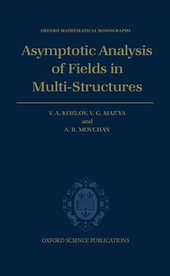Asymptotic Analysis of Fields in Multi-structures by V.V. Kozlov