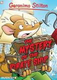 Geronimo Stilton Graphic Novels: 17: Mystery of the Pirate Ship by Geronimo Stilton
