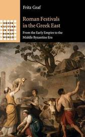 Greek Culture in the Roman World by Fritz Graf