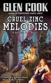 Cruel Zinc Melodies by Glen Cook