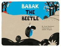 Babak the Beetle by Fred Paranuzzi