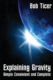 Explaining Gravity by Bob Ticer image