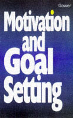 Motivation and Goal Setting by Jim Cairo