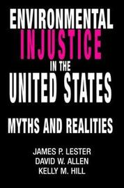Environmental Injustice In The U.S. by James P. Lester
