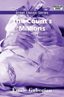 The Count's Millions by Emile Gaboriau