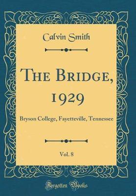 The Bridge, 1929, Vol. 8 by Calvin Smith