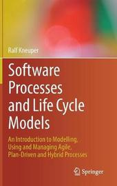 Software Processes and Life Cycle Models by Ralf Kneuper