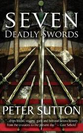 Seven Deadly Swords by Peter Sutton