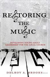Restoring the Music by Delroy a Brooks