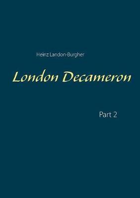 London Decameron by Heinz Landon-Burgher