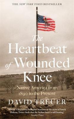 The Heartbeat of Wounded Knee by David Treuer