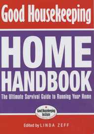 """""""Good Housekeeping"""" Home Handbook: The Ultimate Survival Guide to Running Your Home by Linda Zeff image"""