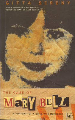 The Case Of Mary Bell by Gitta Sereny