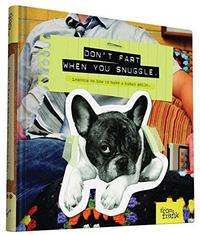 Don't Fart When You Snuggle by Kate Smith