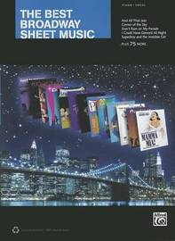 The Best Broadway Sheet Music: Piano/Vocal by Alfred Publishing