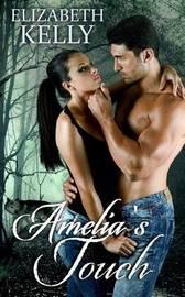 Amelia's Touch by Elizabeth Kelly