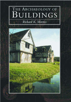 The Archaeology of Buildings by Richard K. Morriss image