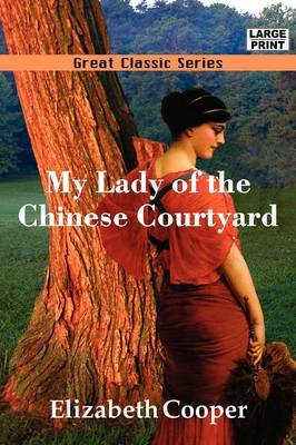 My Lady of the Chinese Courtyard by Elizabeth Cooper image