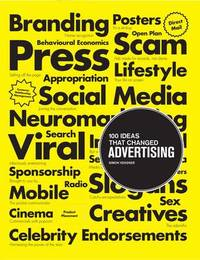 100 Ideas that Changed Advertising by Simon Veksner