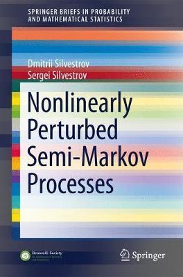 Nonlinearly Perturbed Semi-Markov Processes by Sergei Silvestrov