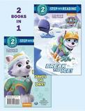 Break the Ice!/Everest Saves the Day! (Paw Patrol) by Courtney Carbone