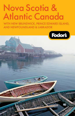 Fodor's Nova Scotia and Atlantic Canada by Fodor Travel Publications image