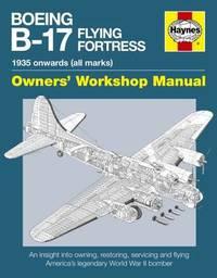 Boeing B-17 Flying Fortress Manual by Graeme Douglas