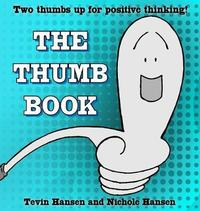 The Thumb Book by Tevin Hansen
