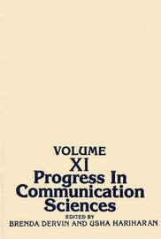 Progress in Communication Sciences, Volume 11 by Brenda L. Dervin