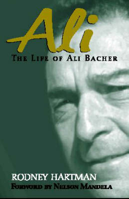 Ali Bacher Biography by Rodney Hartman