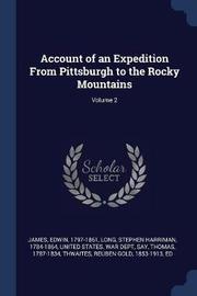 Account of an Expedition from Pittsburgh to the Rocky Mountains; Volume 2 by Edwin James