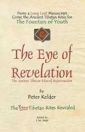 The Eye of Revelation by Peter Kelder
