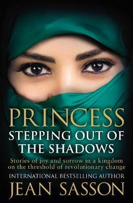 Princess: Stepping Out Of The Shadows by Jean Sasson image