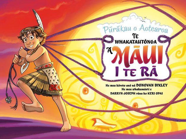 Te Whakatautonga a Maui i Te Ra: Purakau o Aotearoa 2 by Donovan Bixley