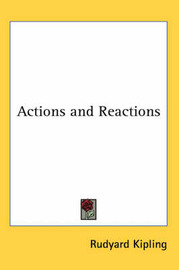 Actions and Reactions by Rudyard Kipling image