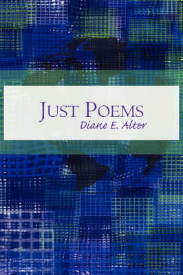 Just Poems by Diane E. Alter