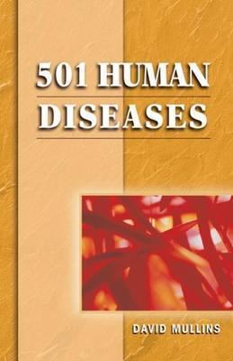 501 Human Diseases by David F Mullins