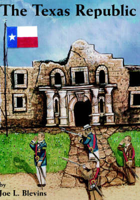 The Texas Republic by Joe L. Blevins